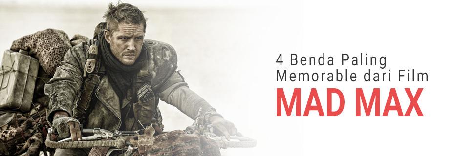4 Benda Paling Memorable dari Film Mad Max!