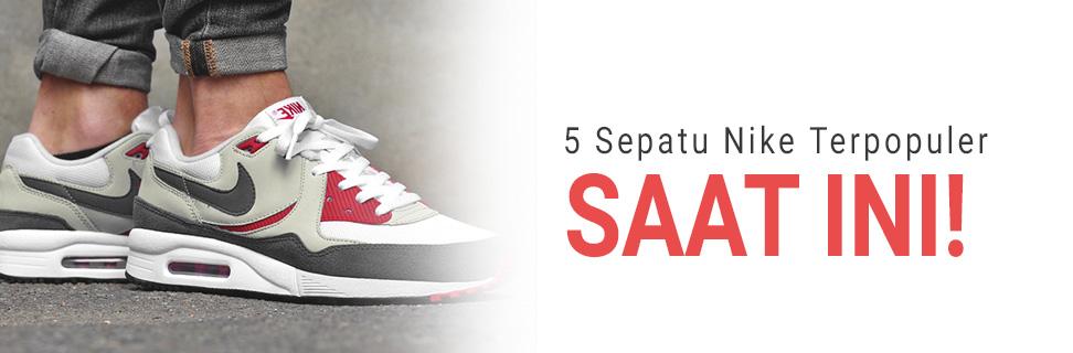 5 Sepatu Nike Terpopuler Saat Ini!